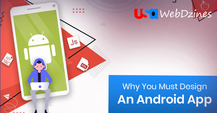 Why You Must Design An Android App