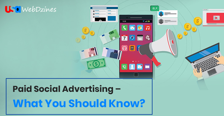 Paid Social Advertising – What You Should Know?