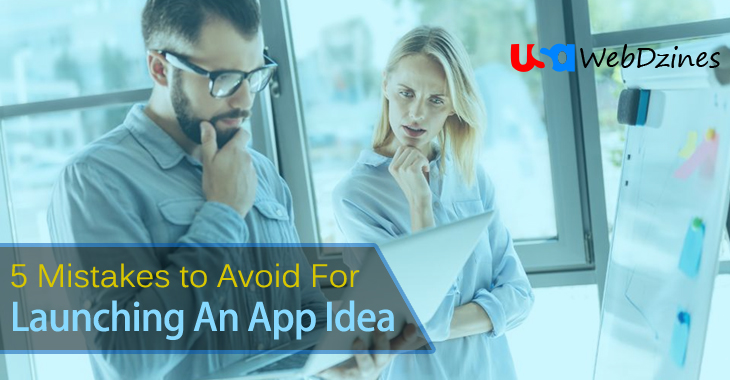 5 Mistakes to Avoid For Launching An App Idea
