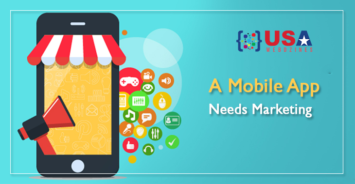 A Mobile App Needs Marketing
