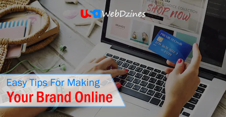 Easy Tips For Making Your Brand Online