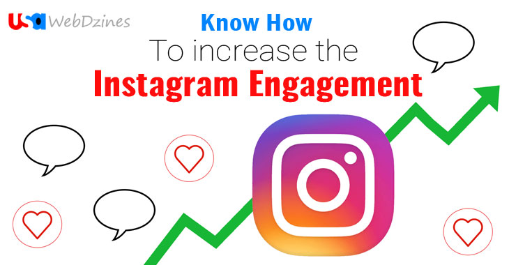 Know How To Increase the Instagram Engagement
