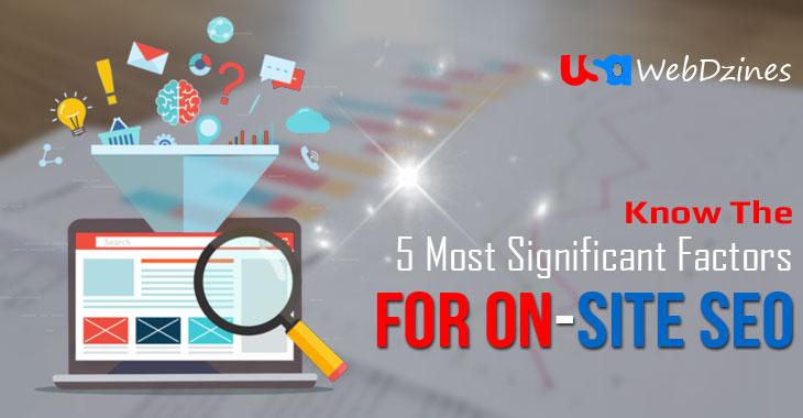 Know The 5 Most Significant Factors For On-Site SEO