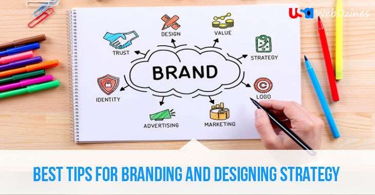 Best Tips for Branding and designing Strategy