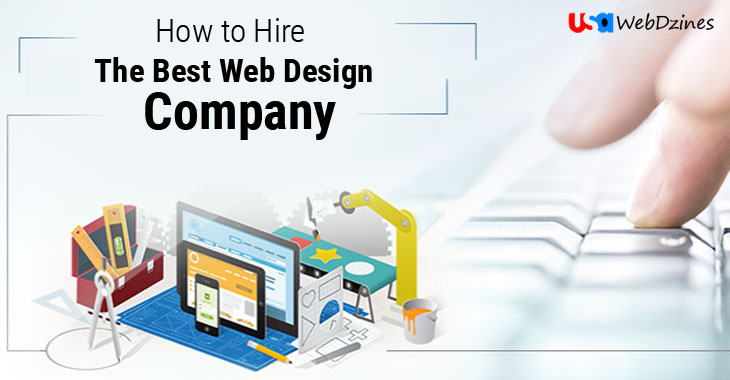How to Hire The Best Web Design Company - usawebdzines