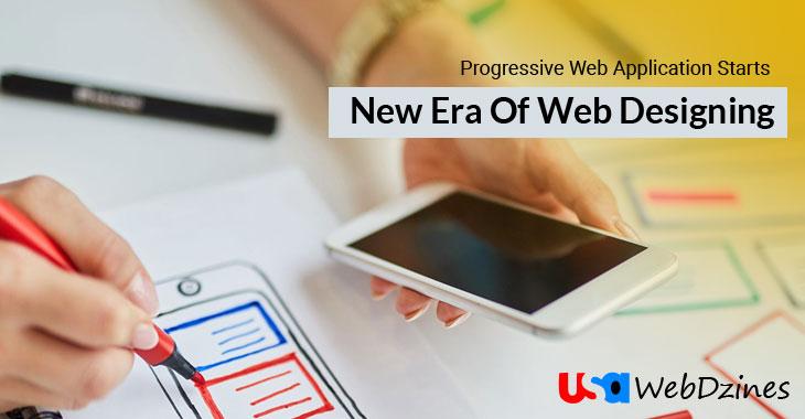 Progressive Web Application Starts New Era Of Web Designing