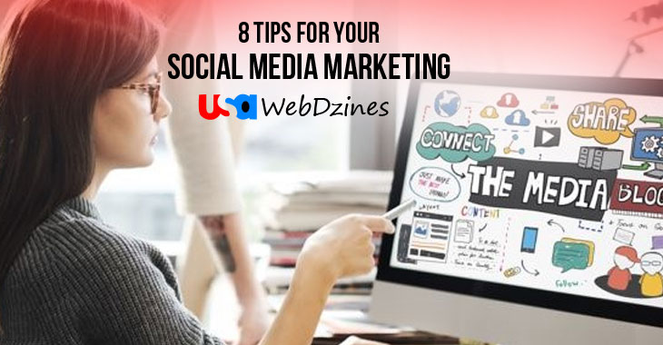 8 Tips for Your Social Media Marketing