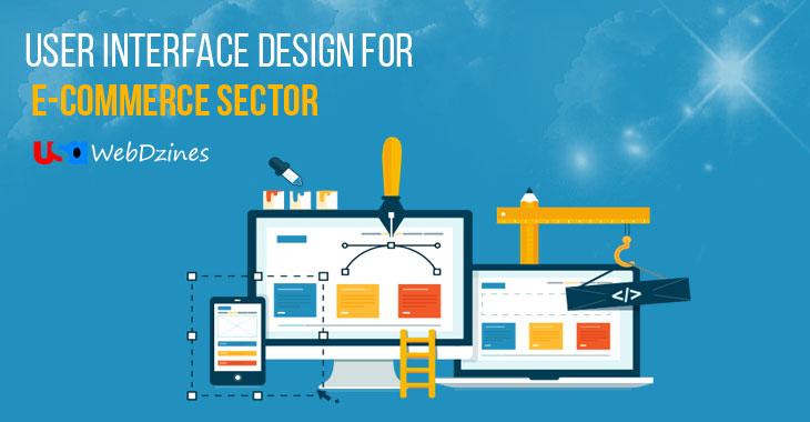 User Interface Design for E-commerce Sector