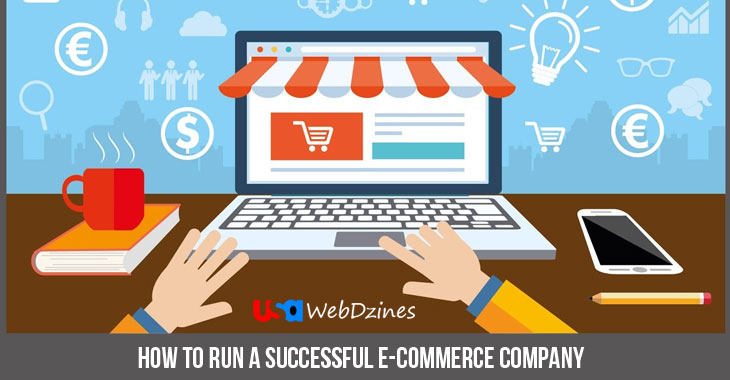 How To Run A Successful E-commerce Company