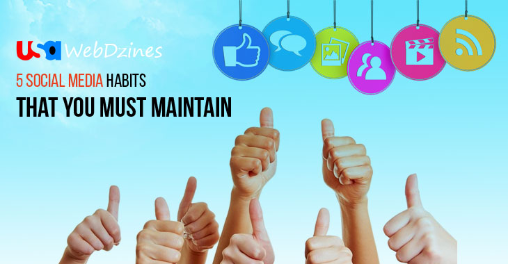5 Social Media Habits That You Must Maintain