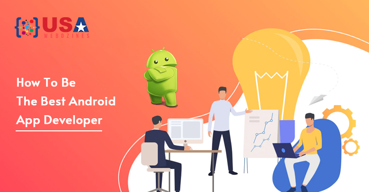 How To Be The Best Android App Developer