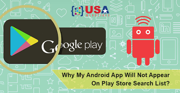 Why My Android App Will Not Appear On Play Store Search List?