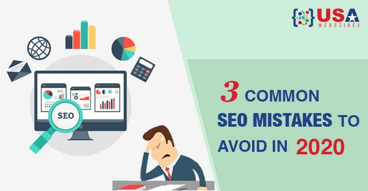 3 Common SEO Mistakes To Avoid in 2020