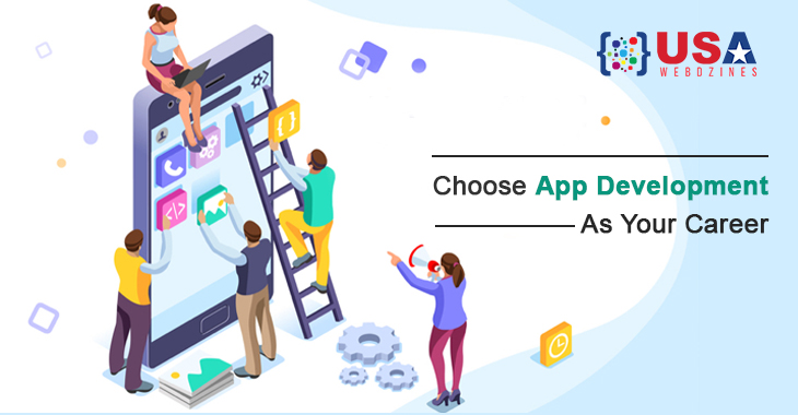 Choose App Development As Your Career