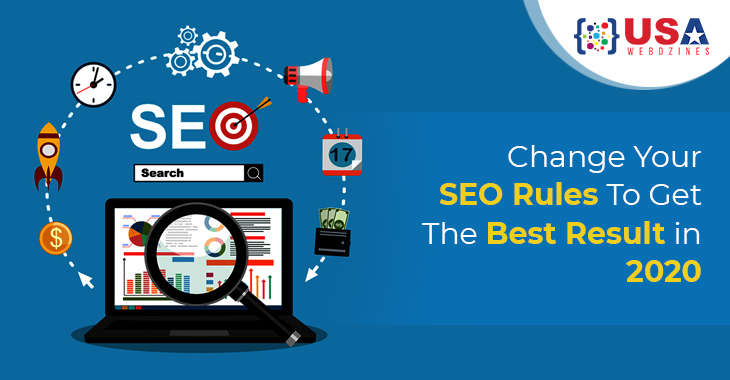 Change Your SEO Rules To Get The Best Result in 2020