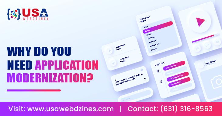 Why Do You Need Application Modernization?
